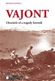 Vajont. Chronicle of a tragedy foretold