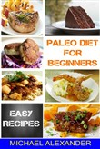 Paleo Diet For Beginners: Easy Recipes