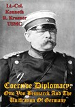 Coercive Diplomacy: Otto Von Bismarck And The Unification Of Germany