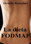 La dieta FODMAP. Contro la sindrome del colon irritabile per un intestino felice