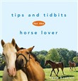 Tips and Tidbits for the Horse Lover