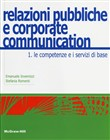 Relazioni pubbliche e corporate communication Vol. 1