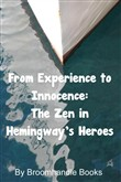 From Experience to Innocence: The Zen in Hemingway's Heroes