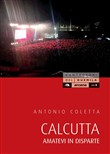 Calcutta. Amatevi in disparte
