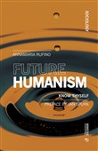 future humanism. know thy...