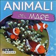 Animali del mare. Ediz. illustrata