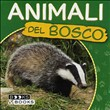Animali del bosco. Ediz. illustrata