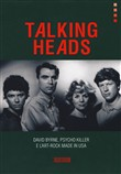Talking Heads. Psycho killer, David Byrne e l'art...