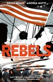 rebels: these free and in...