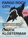Fargo Rock City. Un'odissea heavy metal nel nord Dakota rurale
