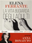 La vita bugiarda degli adulti. Audiolibro. CD Audio formato MP3