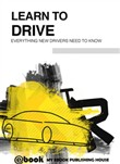 Learn to Drive: Everything New Drivers Need to Know