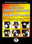 Magia con il falso pollice. Thumb tip magic