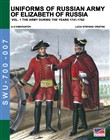 Uniforms of russian army of Elizabeth of Russia. Ediz. illustrata. Vol. 1: The army during the years 1741-1762