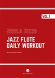 Jazz flute daily workout. Con CD-Audio. Vol. 1