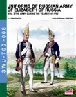 Uniforms of russian army of Elizabeth of Russia. Ediz. illustrata. Vol. 2: The army during the years 1741-1762