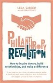 Philanthropy Revolution: How to Inspire Donors, Build Relationships and Make a Difference