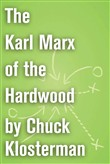 the karl marx of the hard...