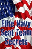 Elite Navy SEAL Team Secrets (The Heart, The Fist and The Mind)