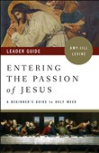 Entering the Passion of Jesus Leader Guide
