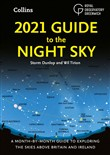 2021 Guide to the Night Sky: A month-by-month guide to exploring the skies above Britain and Ireland