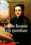Antonio Rosmini. Virtù quotidiane