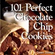 101 Perfect Chocolate Chip Cookies