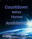 Countdown before Human Annihilation