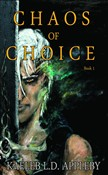 Chaos of Choice: Book One - Blood and Fog