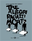Tre allegri ragazzi morti con CD. Limited Edition