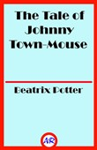 The Tale of Johnny Town-Mouse (Illustrated)