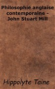 Philosophie anglaise contemporaine - John Stuart Mill