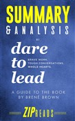 Summary & Analysis of Dare to Lead: Brave Work. Tough Conversations. Whole Hearts.