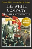 THE WHITE COMPANY Classic Novels: New Illustrated