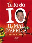 te lo do io il mal d'afri...