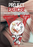 Project exercise . Vol. 1: Biomeccanica applicata al fitness e al bodybuilding