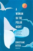 a woman in the polar nigh...