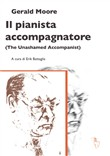 Il pianista accompagnatore (The unashamed accompanist)