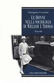 Le donne nella sociologia di William I. Thomas. Testi scelti