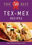 The 50 Best Tex-Mex Recipes