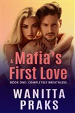 A Mafia's First Love: Completely Breathless