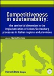 Competitiveness in sustainability the territorial dimension in the implementation of Lisbon/Gothenburg processes in italian regions and provinces. Con CD-ROM