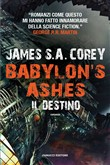 Babylon's Ashes. Il destino