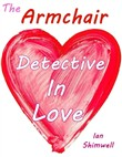 The Armchair Detective In Love