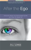 After the Ego: Insights From the Pathwork® Guide on How to Wake Up