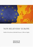 Non Believers' Europe. Models of Secularism, Individual Statuses, Collective Rights. Proceedings of the Conference