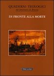 Di fronte alla morte. Vol. 19