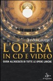 L'opera in CD e video