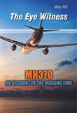 The Eye Witness MH370 Missing Time