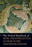 The Oxford Handbook of Music and Intellectual Culture in the Nineteenth Century